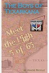 """""""The Boys of Texarkana"""": ... Meet the High 5 of '65 ... Kindle Edition"""