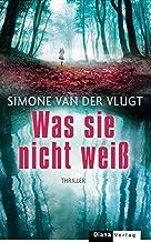 Was sie nicht weiß: Thriller (Lois Elzinga 1) (German Edition)