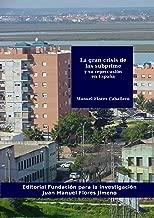 La gran crisis de las subprime y su repercusión en España (Spanish Edition)