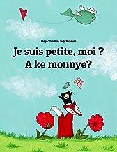 Je suis petite, moi ? A ke monnye?: Un livre d'images pour les enfants (Edition bilingue français-tswana/setswana) (Un liv...