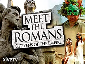 Meet the Romans: Citizens of the Empire
