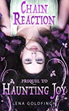 Chain Reaction : A Short Story (Prequel to Haunting Joy)
