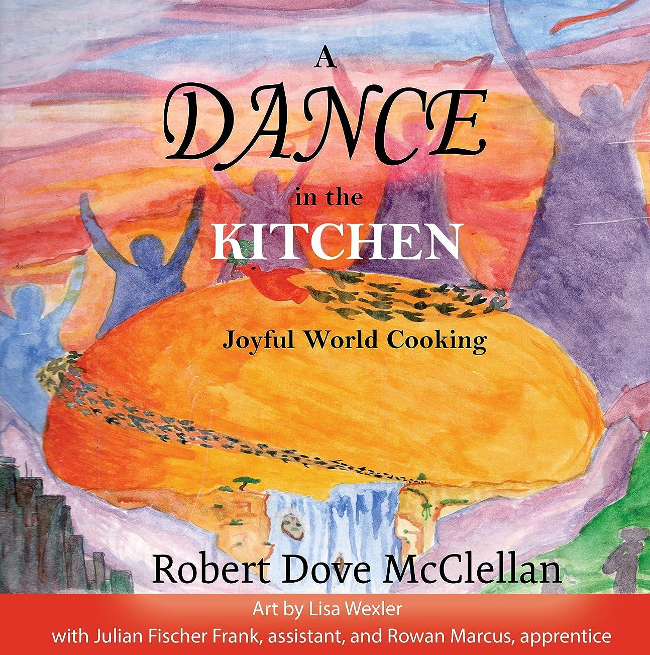 リクルートマグ花輪A Dance in the Kitchen: Joyful World Cooking (English Edition)