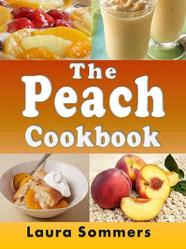 子豚日の出責めるThe Peach Cookbook: Recipes Using Peaches (Fruit Cookbook Book 1) (English Edition)