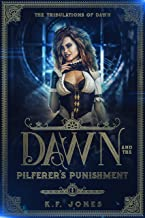 Dawn and the Pilferer's Punishment (The Tribulations of Dawn Book 1)