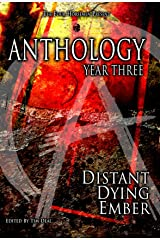 Anthology: Year Three, Distant Dying Ember Kindle Edition