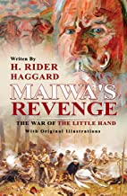 Maiwa's Revenge : The War of the Little Hand : Classic Edition With Original Illustrations