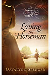 Loving the Horseman: The Cañon City Chronicles - Book 1 Kindle Edition