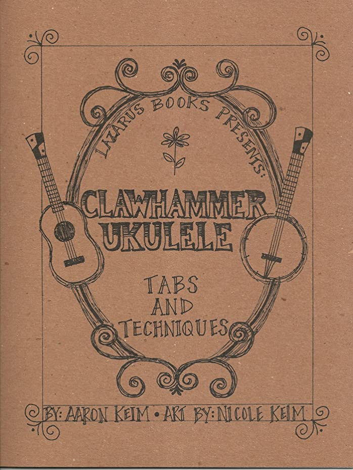 カストディアン害祈るClawhammer Ukulele: Tabs and Techniques (English Edition)