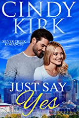 Just Say Yes: A perfect feel good summer romance (Silver Creek Book 1) Kindle Edition