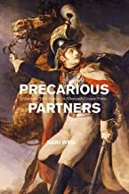 Precarious Partners: Horses and Their Humans in Nineteenth-Century France (Animal Lives) (English Edition)