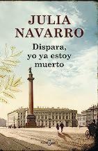 Dispara, yo ya estoy muerto (Spanish Edition)