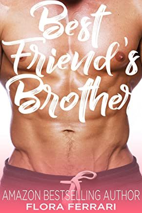 Best Friend's Brother: An Older Man Younger Woman Romance (A Man Who Knows What He Wants Book 63)