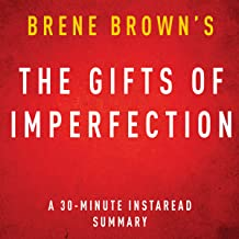 The Gifts of Imperfection by Brene Brown: A 30-minute Instaread Summary