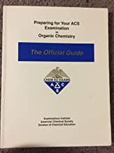 Preparing for Your ACS Examination in Organic Chemistry : The Official Guide