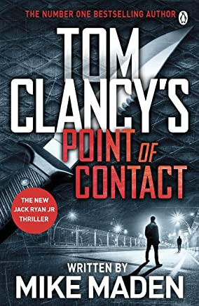 Tom Clancy's Point of Contact: INSPIRATION FOR THE THRILLING AMAZON PRIME SERIES JACK RYAN (Jack Ryan Jr)