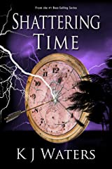 Shattering Time: Book 2 (Stealing Time Series) Kindle Edition