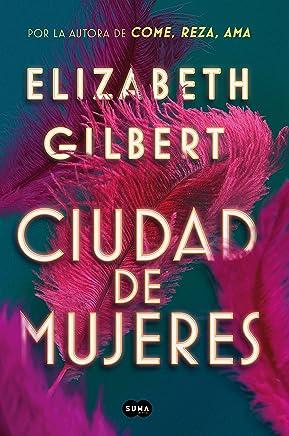 Ciudad de mujeres (Spanish Edition)