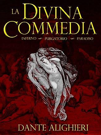 La Divina Commedia (Illustrato): Inferno, Purgatorio, Paradiso