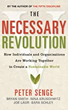 The Necessary Revolution: How Individuals and Organizations are Working Together to Create a Sustainable World (English Ed...