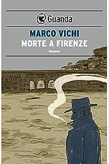 Morte a Firenze: Un'indagine del commissario Bordelli Formato Kindle