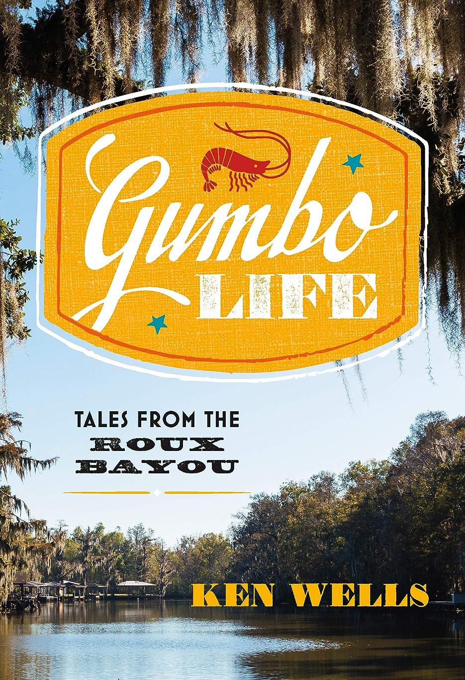 目覚める骨髄傷跡Gumbo Life: Tales from the Roux Bayou (English Edition)