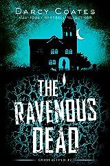 The Ravenous Dead (Gravekeeper Book 2) Kindle Edition