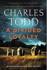 A Divided Loyalty: A Novel (Inspector Ian Rutledge Mysteries Book 22) Kindle Edition