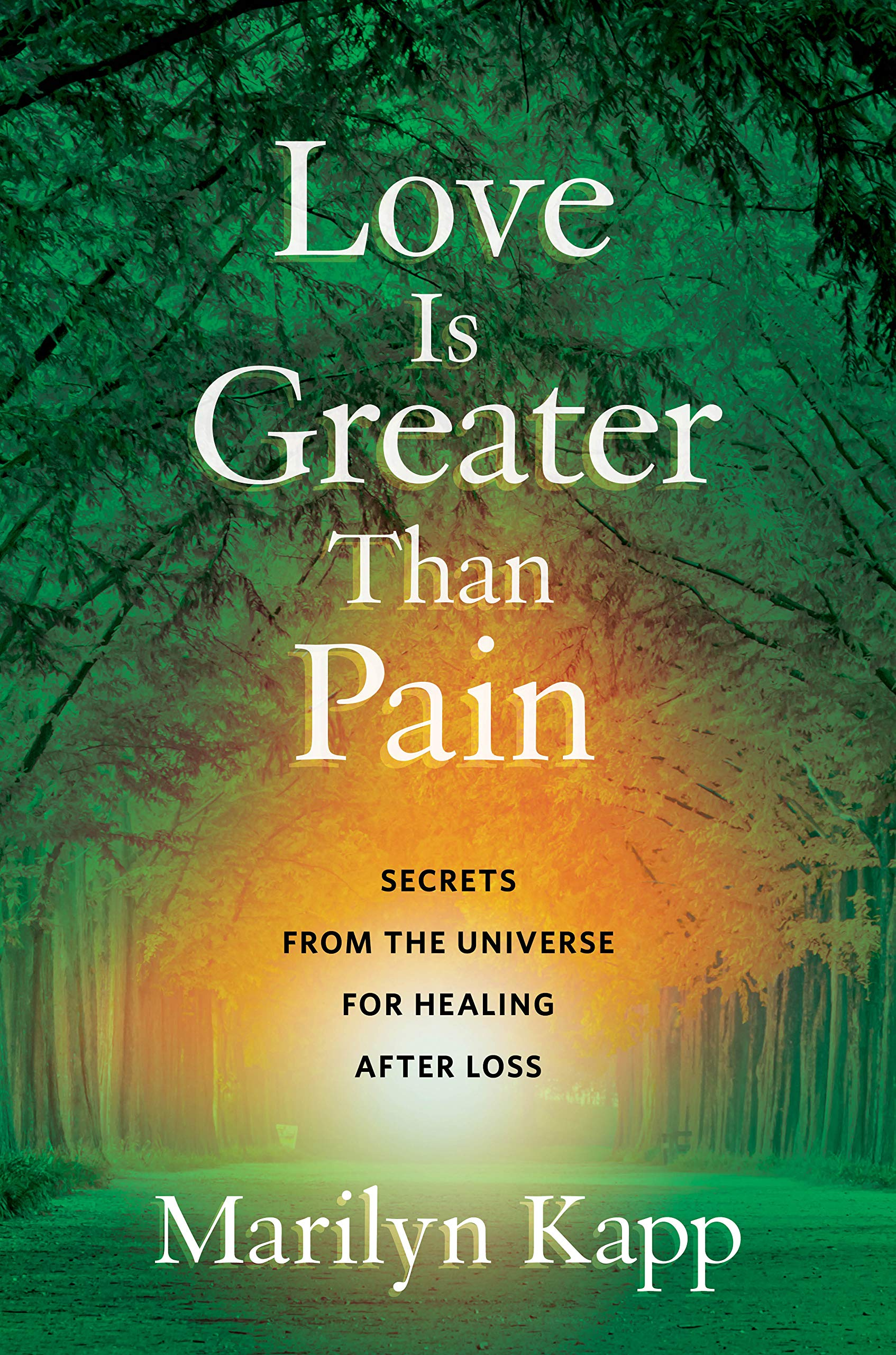 Image OfLove Is Greater Than Pain: Secrets From The Universe For Healing After Loss