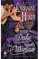 When a Duke Loves a Woman: A Sins for All Seasons Novel Kindle Edition