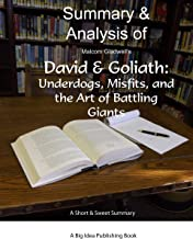Summary and Analysis of Malcolm Gladwell's David and Goliath: Underdogs, Misfits, and the Art of Battling Giants