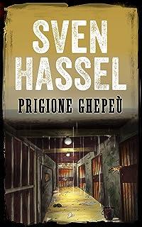 PRIGIONE GHEPEÙ: Edizione italiana (Sven Hassel Libri Seconda Guerra Mondiale) (Italian Edition)