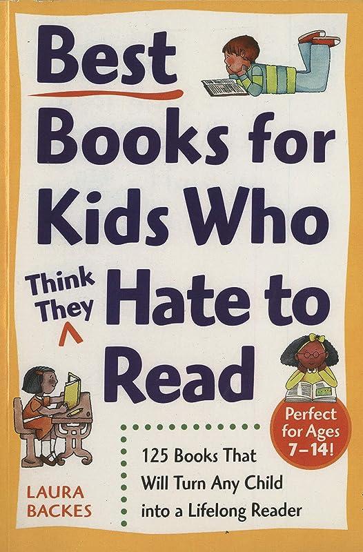 大胆気分氏Best Books for Kids Who (Think They) Hate to Read: 125 Books That Will Turn Any Child into a Lifelong Reader (Prima Home Learning Library) (English Edition)