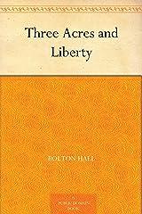 Three Acres and Liberty Kindle Edition