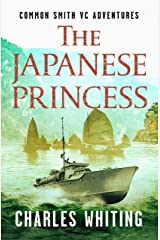 The Japanese Princess (The Common Smith VC Adventures Book 6) Kindle Edition