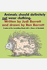 Animals Should Definitely Not Wear Clothing Kindle Edition
