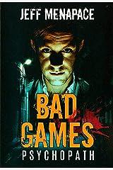 Bad Games: Psychopath - A Dark Psychological Thriller (Bad Games Series Book 5) Kindle Edition