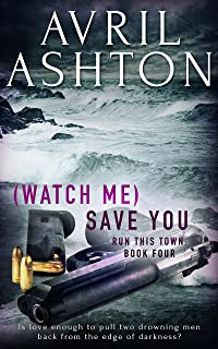 (Watch Me) Save You (Run This Town Book 4) (English Edition)