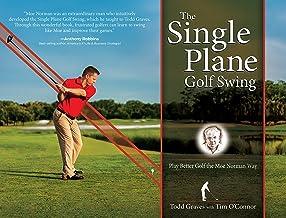The Single Plane Golf Swing: Play Better Golf the Moe Norman Way PDF