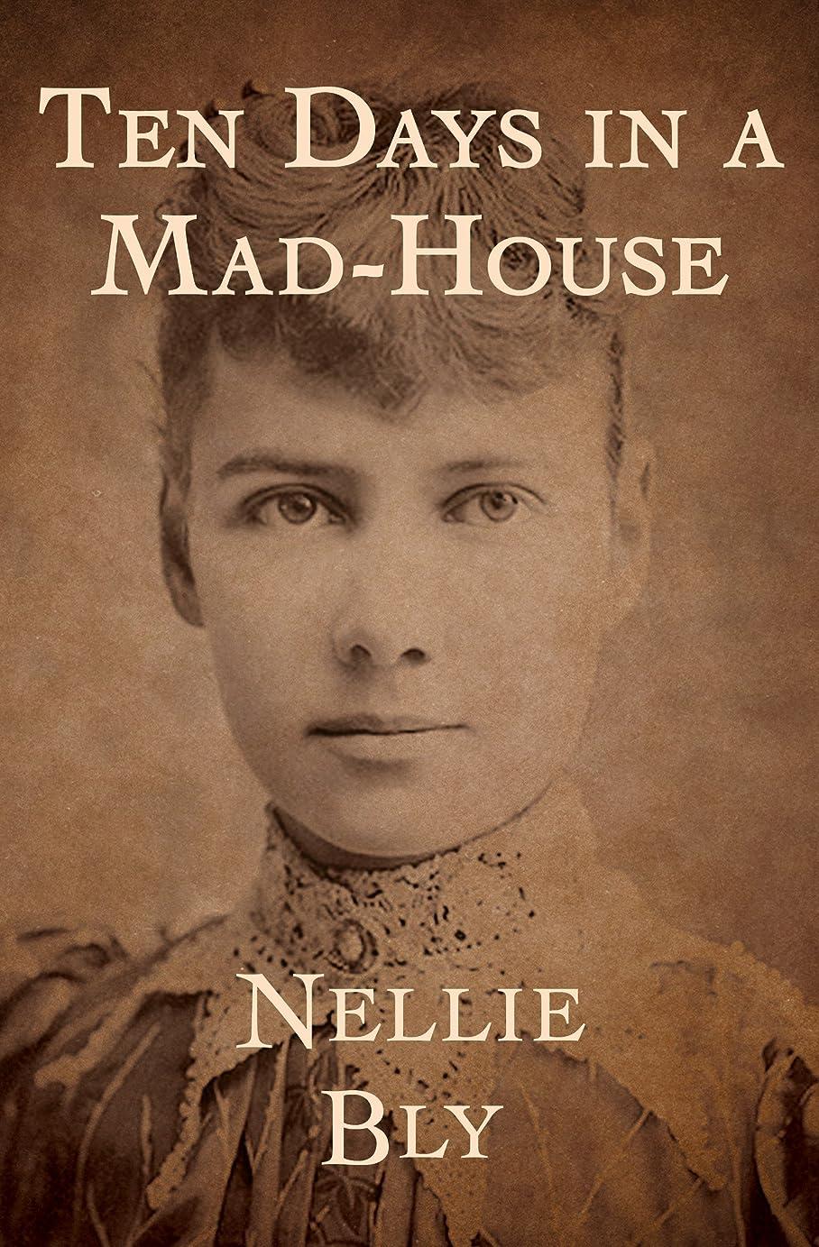 引き算に沿ってプライバシーTen Days in a Mad-House (English Edition)