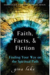 Faith, Facts, and Fiction: Finding Your Way on the Spiritual Path Kindle Edition