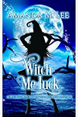 Witch Me Luck (Wicked Witches of the Midwest Book 6) (English Edition) Format Kindle