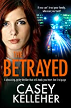 The Betrayed: A shocking, gritty thriller that will hook you from the first page (Byrne Family Trilogy Book 1) (English Edition)
