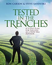Tested in the Trenches: A 9-Step Plan for Success As A New-Era Advisor