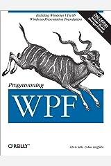 Programming WPF: Building Windows UI with Windows Presentation Foundation Kindle Edition