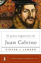 El genio expositivo de Juan Calvino (Spanish Edition)