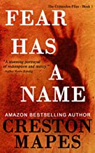 Fear Has a Name: A Haunting, Unforgettable Contemporary Christian Thriller (The Crittendon Files Book 1)