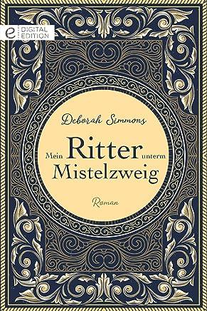 Mein Ritter unterm Mistelzweig (Digital Edition) (German Edition)