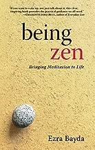 Being Zen: Bringing Meditation to Life