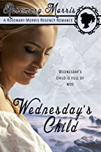 Wednesday's Child: (2nd Edition) (Heroines Born on Different Days of the Week Book 4)